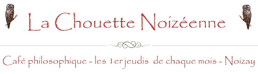La Chouette Noizéenne – Café philosophique de Noizay – Touraine